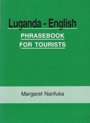 Nanfuka: Luganda - English, Phrasebook for Tourists